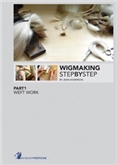 Wigmaking Step by Step - Parts 1 and 2